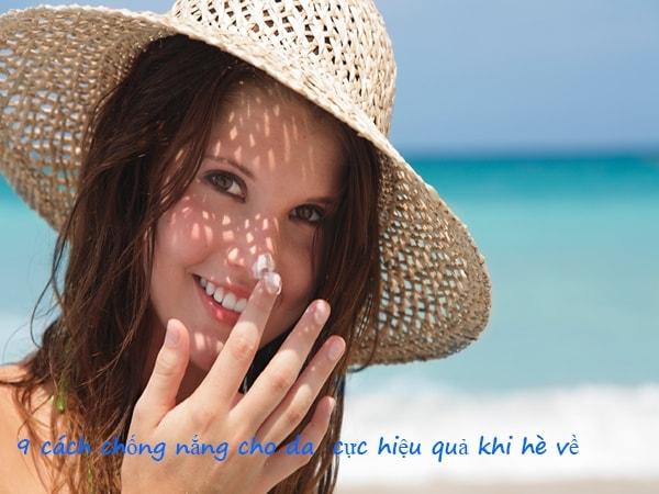 9 cách chống nắng cho da cực hiệu quả khi hè về