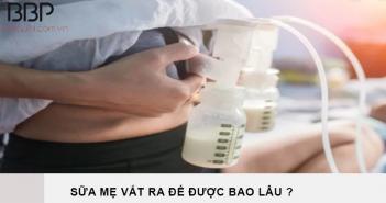 sua-me-vat-ra-de-duoc-bao-lau-la-tot-nhat