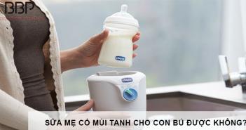 sữa mẹ có mùi tanh cho con bú được không