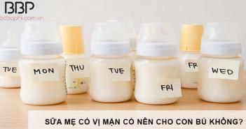 sữa mẹ có vị mặn có nên cho con bú không?
