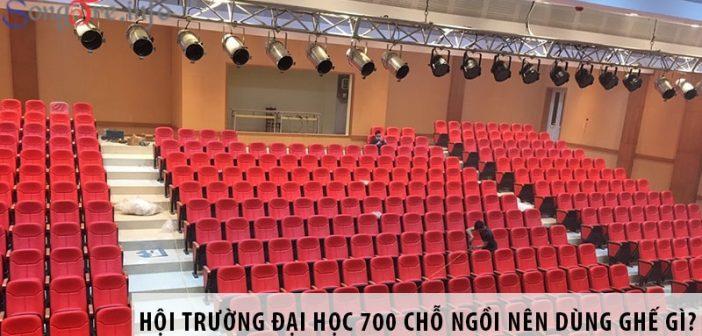 Thiết kế hội trường đại học 700 chỗ ngồi nên dùng ghế gì?
