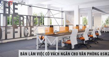 3 mẫu bàn làm việc có vách ngăn cho văn phòng 85m2
