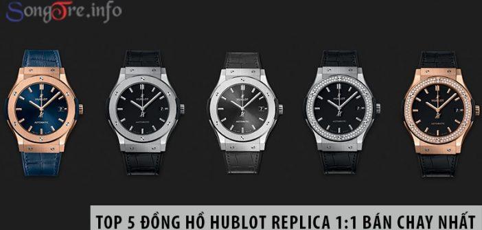 Top 5 đồng hồ hublot replica 1:1 bán chạy nhất