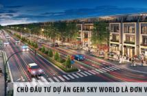 Chủ đầu tư dự án Gem Sky World là đơn vị nào? Có uy tín không?